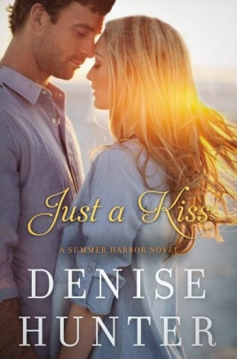 Just a Kiss by Denise Hunter, Summer Harbor #3