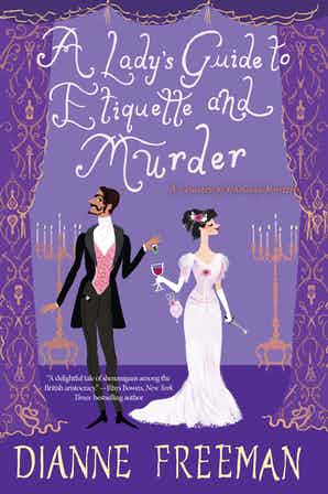 Book cover: A Lady's Guide to Etiquette and Murder by Dianne Freeman