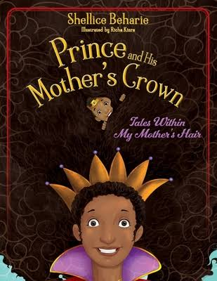 Book Cover: Prince and His Mother's Crown: Tales Within My Mother's Hair by Shellice Beharie