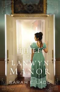 Book Cover: The Thief of Lanwyn Manor by Sarah E. Ladd